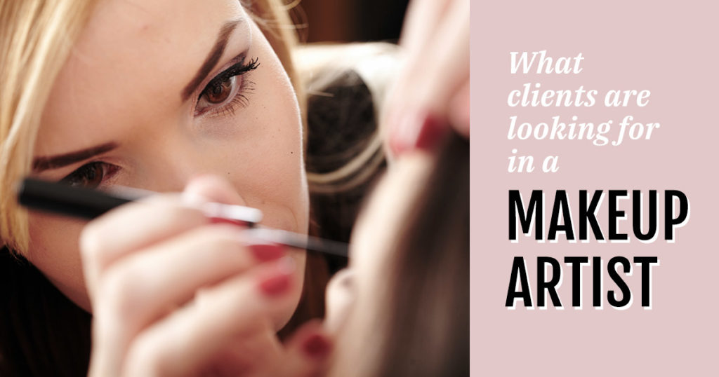 what clients look for in a makeup artist