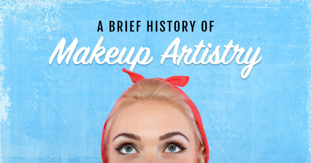 a brief history of makeup artistry
