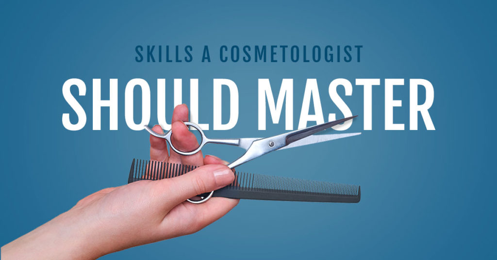skills cosmetologists should master