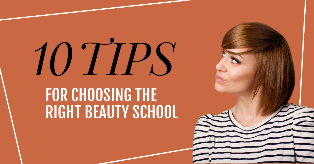 Tips for choosing the right cosmetology school.