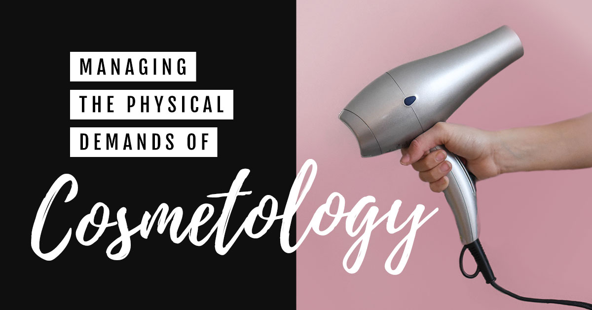 Managing physical demands of cosmetology