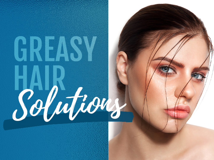 solutions for greasy and oily hair